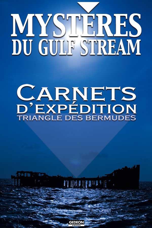 Carnets d'Expédition : Les mystères du Gulf Stream