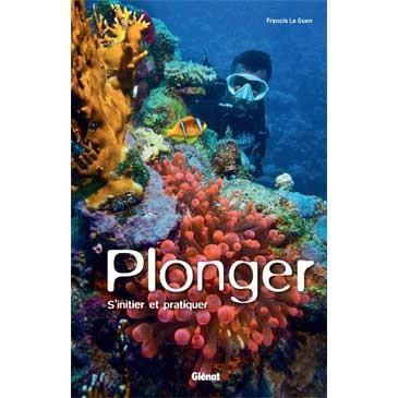 Plonger : un guide pratique aux Editions Glénat